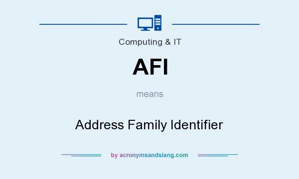 What does AFI mean? It stands for Address Family Identifier