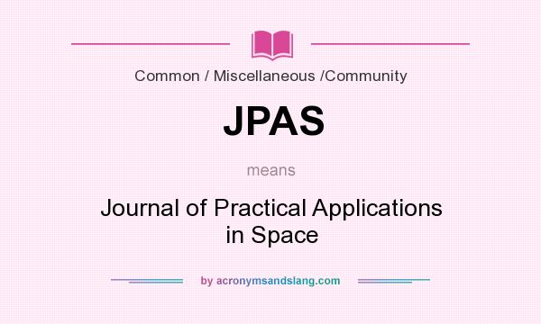 What does JPAS mean? It stands for Journal of Practical Applications in Space