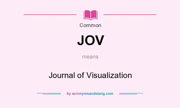 What does JOV mean? It stands for Journal of Visualization