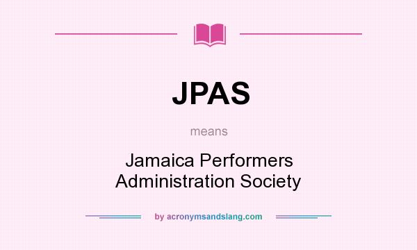 What does JPAS mean? It stands for Jamaica Performers Administration Society