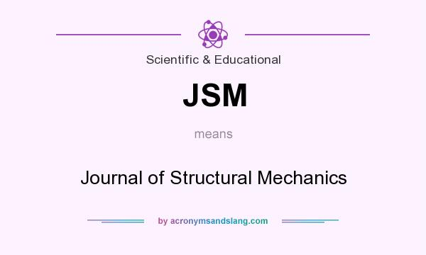 What does JSM mean? It stands for Journal of Structural Mechanics