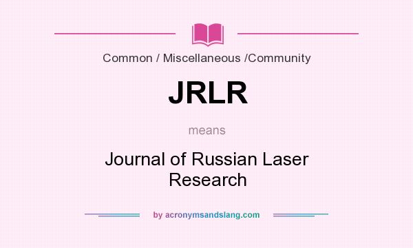 What does JRLR mean? It stands for Journal of Russian Laser Research