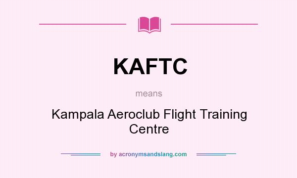 What does KAFTC mean? It stands for Kampala Aeroclub Flight Training Centre