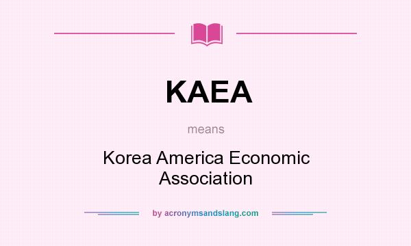 What does KAEA mean? It stands for Korea America Economic Association