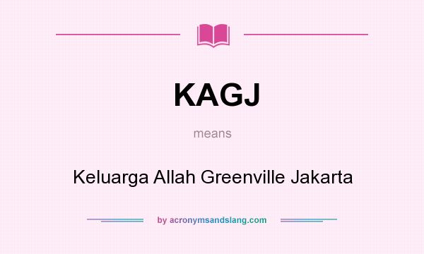 What does KAGJ mean? It stands for Keluarga Allah Greenville Jakarta