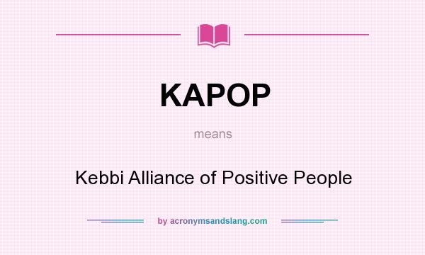 What does KAPOP mean? It stands for Kebbi Alliance of Positive People