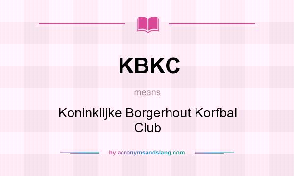 What does KBKC mean? It stands for Koninklijke Borgerhout Korfbal Club