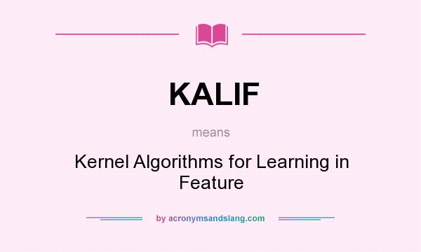 What does KALIF mean? It stands for Kernel Algorithms for Learning in Feature