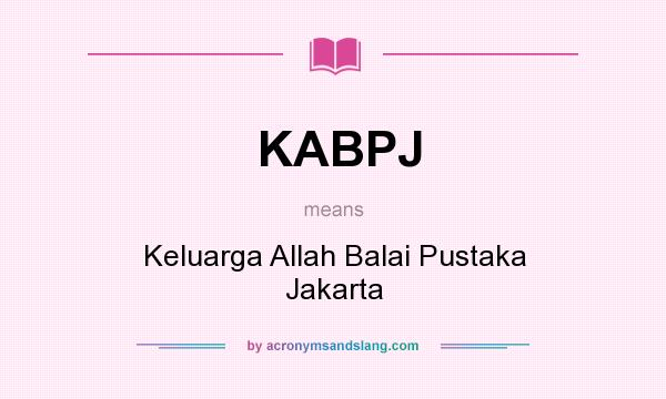What does KABPJ mean? It stands for Keluarga Allah Balai Pustaka Jakarta