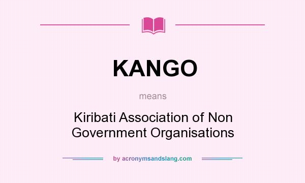 What does KANGO mean? It stands for Kiribati Association of Non Government Organisations