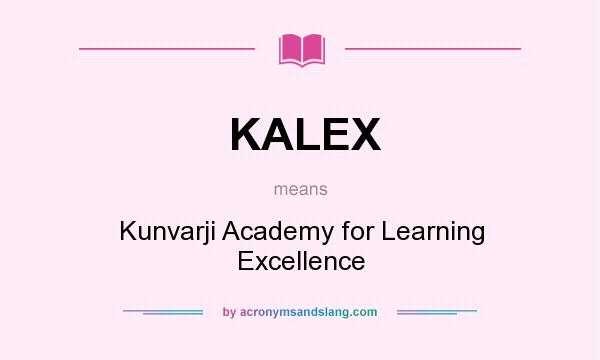 What does KALEX mean? It stands for Kunvarji Academy for Learning Excellence