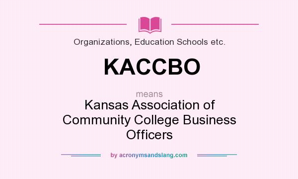 What does KACCBO mean? It stands for Kansas Association of Community College Business Officers