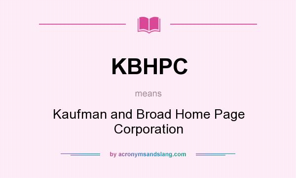 What does KBHPC mean? It stands for Kaufman and Broad Home Page Corporation