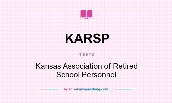 What does KARSP mean? It stands for Kansas Association of Retired School Personnel