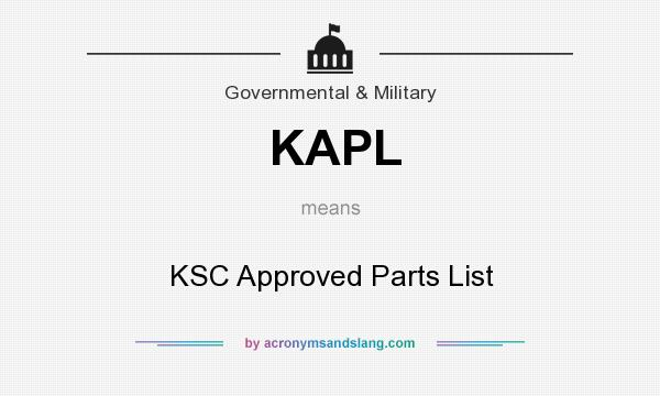 What does KAPL mean? It stands for KSC Approved Parts List