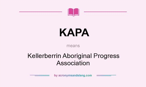 What does KAPA mean? It stands for Kellerberrin Aboriginal Progress Association