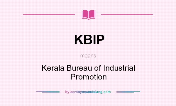 What does KBIP mean? It stands for Kerala Bureau of Industrial Promotion