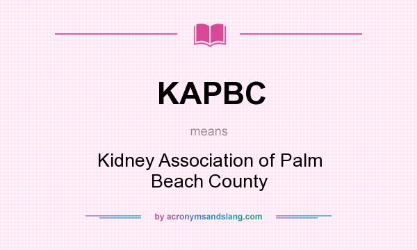 What does KAPBC mean? It stands for Kidney Association of Palm Beach County