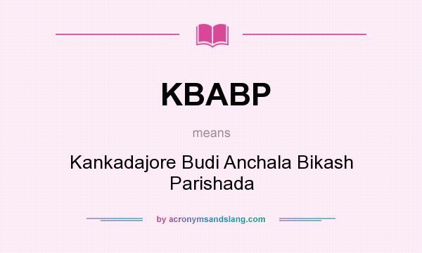 What does KBABP mean? It stands for Kankadajore Budi Anchala Bikash Parishada