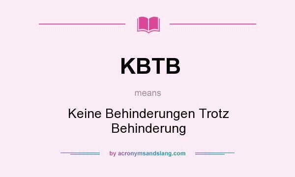 What does KBTB mean? It stands for Keine Behinderungen Trotz Behinderung