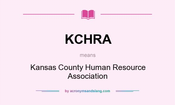 What does KCHRA mean? It stands for Kansas County Human Resource Association