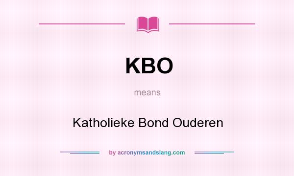 What does KBO mean? It stands for Katholieke Bond Ouderen