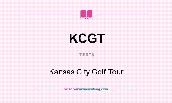 What does KCGT mean? It stands for Kansas City Golf Tour