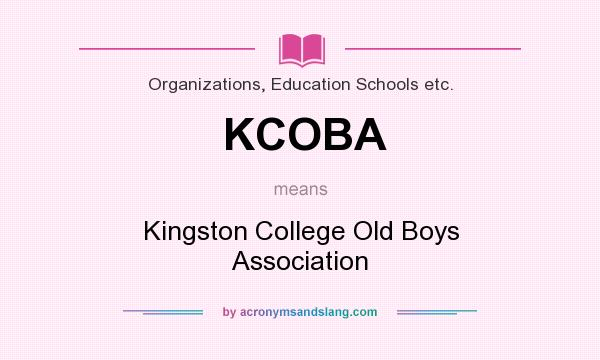 What does KCOBA mean? It stands for Kingston College Old Boys Association