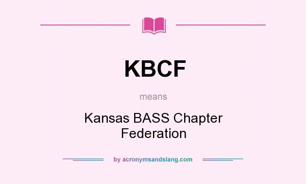 What does KBCF mean? It stands for Kansas BASS Chapter Federation