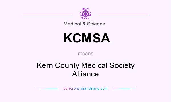 What does KCMSA mean? It stands for Kern County Medical Society Alliance