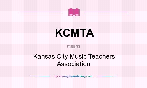 What does KCMTA mean? It stands for Kansas City Music Teachers Association