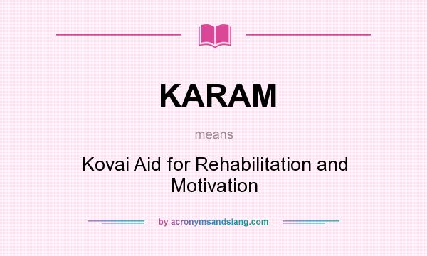 What does KARAM mean? It stands for Kovai Aid for Rehabilitation and Motivation