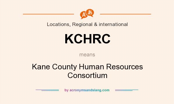 What does KCHRC mean? It stands for Kane County Human Resources Consortium