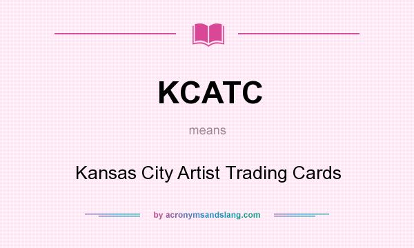What does KCATC mean? It stands for Kansas City Artist Trading Cards