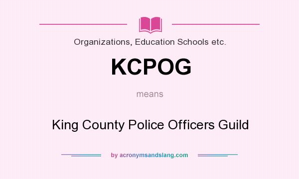 What does KCPOG mean? It stands for King County Police Officers Guild