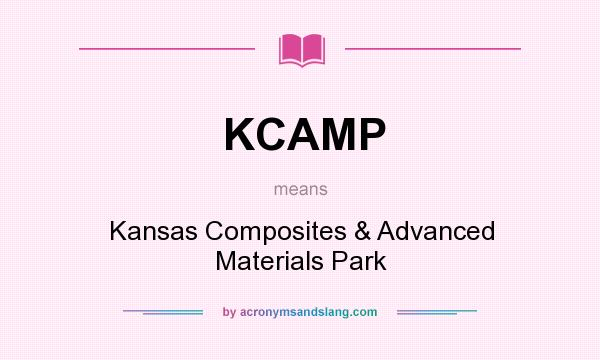 What does KCAMP mean? It stands for Kansas Composites & Advanced Materials Park