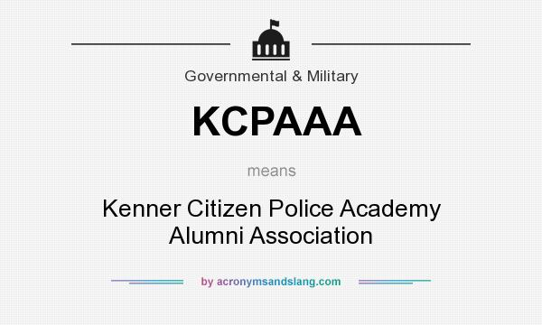 What does KCPAAA mean? It stands for Kenner Citizen Police Academy Alumni Association