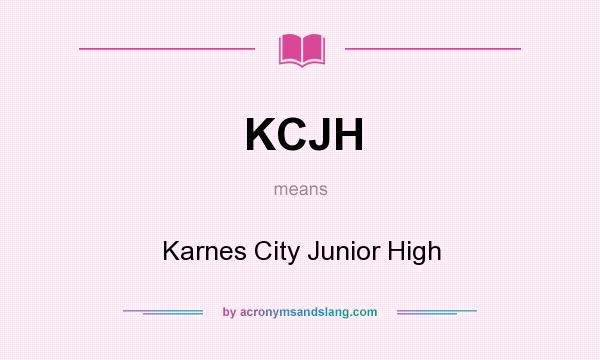 What does KCJH mean? It stands for Karnes City Junior High