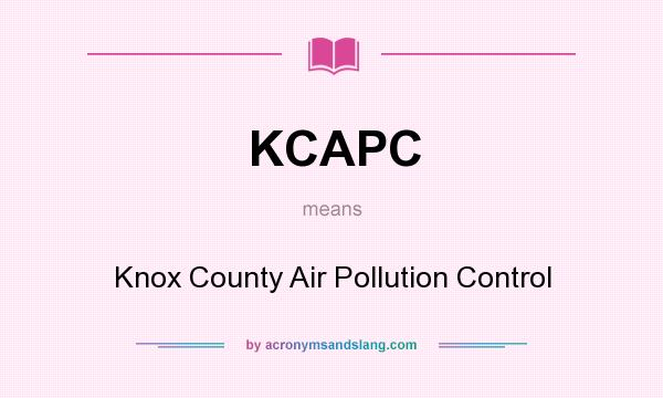 What does KCAPC mean? It stands for Knox County Air Pollution Control