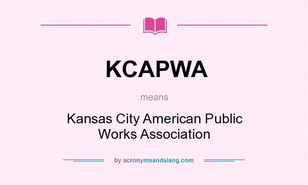 What does KCAPWA mean? It stands for Kansas City American Public Works Association