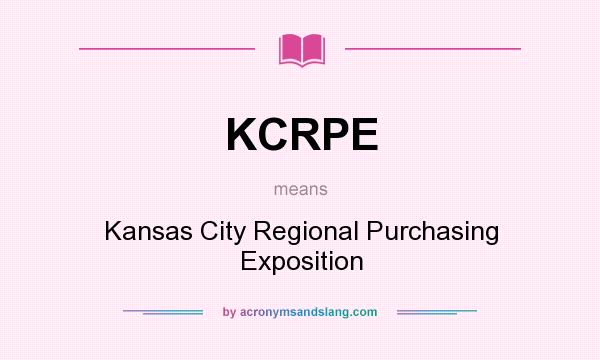 What does KCRPE mean? It stands for Kansas City Regional Purchasing Exposition