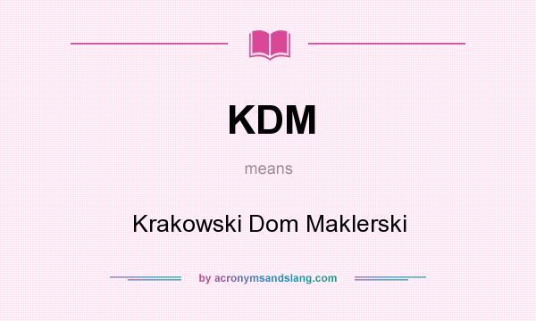 What does KDM mean? It stands for Krakowski Dom Maklerski