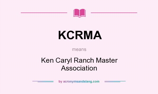 What does KCRMA mean? It stands for Ken Caryl Ranch Master Association