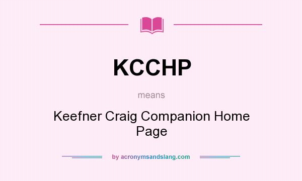 What does KCCHP mean? It stands for Keefner Craig Companion Home Page