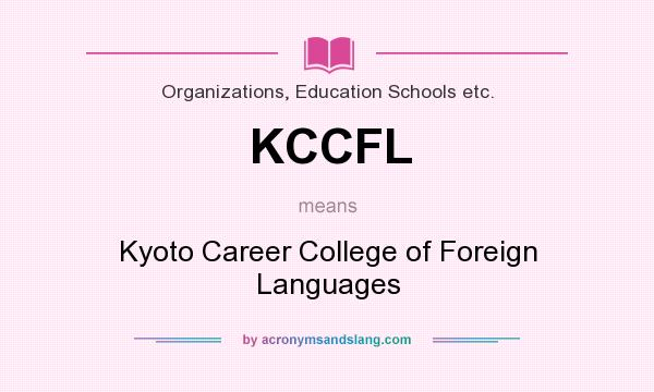 What does KCCFL mean? It stands for Kyoto Career College of Foreign Languages