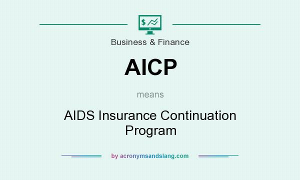 What does AICP mean? It stands for AIDS Insurance Continuation Program