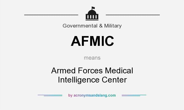 What does AFMIC mean? It stands for Armed Forces Medical Intelligence Center