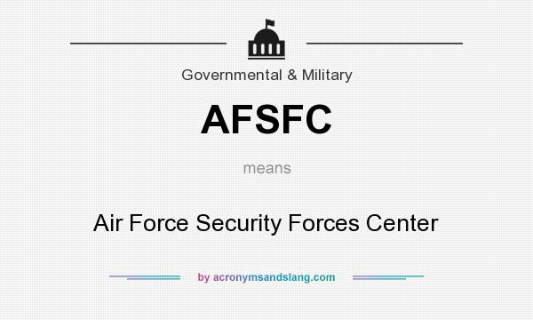 What does AFSFC mean? It stands for Air Force Security Forces Center