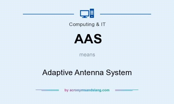 What does AAS mean? It stands for Adaptive Antenna System