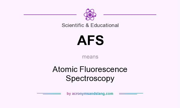 What does AFS mean? It stands for Atomic Fluorescence Spectroscopy